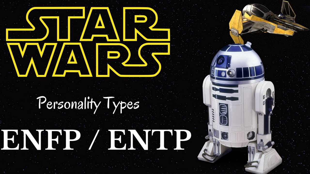 ENFP / ENTP Star Wars Characters - Personality Types