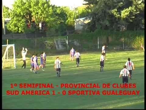 1º SEMIFINAL - PROVINCIAL DE CLUBES - SUD AMERICA 1-0 SPORTIVA DE GUALEGUAY