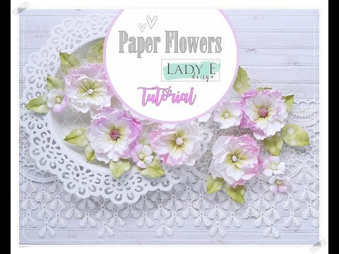 DIY Paper Flowers For Cardmaking * Lady E Design *