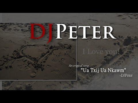DJPeter Original - Ua Txij Ua Nkawm thumbnail