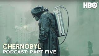 The Chernobyl Podcast | Part Five | HBO