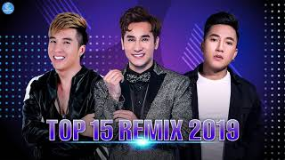 Nonstop Việt Mix 2019 - Em Vẫn Chưa Về, Nếu Ta Ngược Lối - Top 15 Bản Remix Hay Nhất 2019