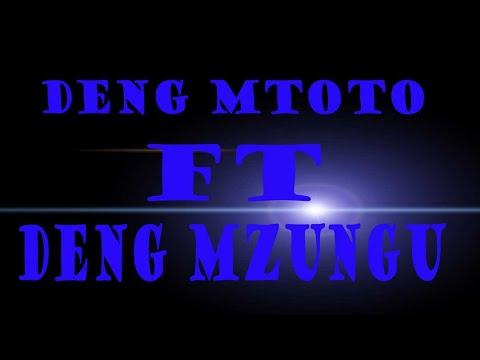 Deng Mtoto  Ft  Deng Mzungu