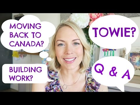Q & A |  MOVING BACK TO CANADA?  TOWIE?