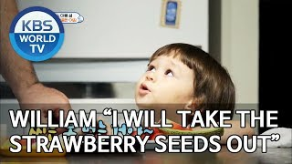 "William ""I will take the strawberry seeds out"" [The Return of Superman/2019.09.08]"