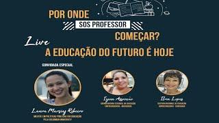SOS PROFESSOR - Educação do Futuro é HOJE
