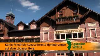 König-Friedrich-August-Turm & Honigbrunnen in Löbau im LANDKREIS GÖRLITZ