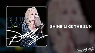 Dolly Parton - Shine Like the Sun (Audio)