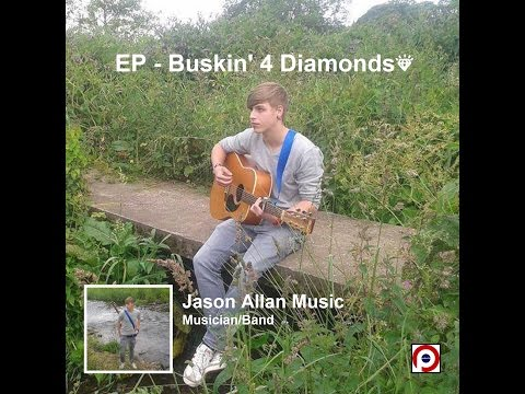 EP Buskin' 4 Diamonds - Jason Allan Music - Early 2015 Release
