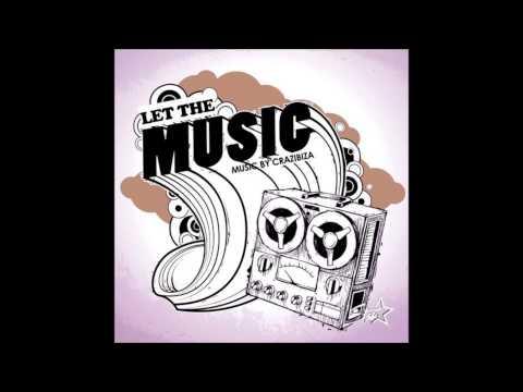 Crazibiza - Let The Music