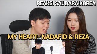 Download lagu [Reaksi Saudara Korea] My Heart - Nadafid & Reza Darmawangsa
