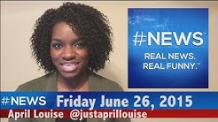 #NEWS:  Friday, June 26, 2016