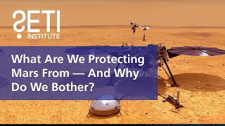 What Are We Protecting Mars From — And Why Do We Bother?