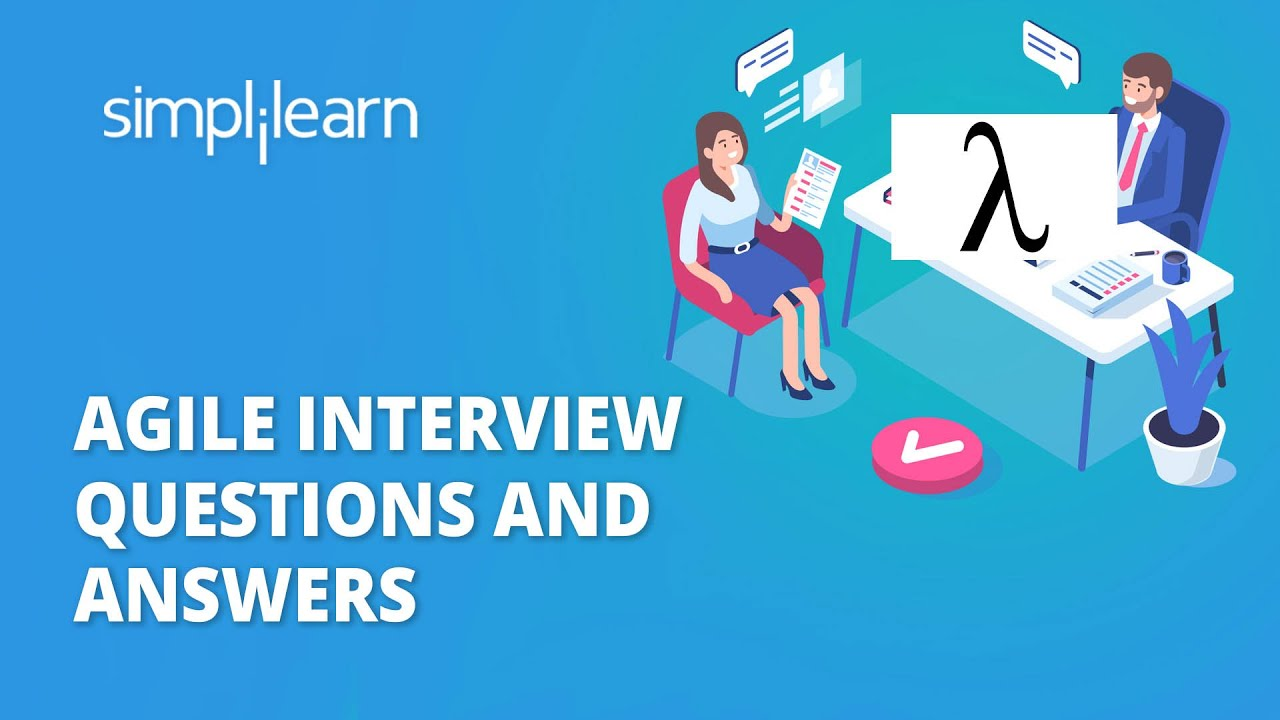 Agile Interview Questions And Answers | Agile Methodology Interview Questions & Answers