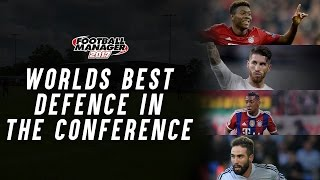 The worlds best defence in the conference - football manager 2017 experiment / fm 17