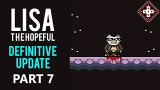 LISA The Hopeful Definitive Update Playthrough Part 7 - Spelunking With Ghosts!