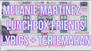 Melanie Martinez - Lunchbox Friends (Lyrics - Indo Subtitle)