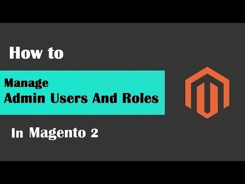 Magento 2 Tutorial Lesson #6 | #HowToManageAdminUsersAndRolesInMagento2