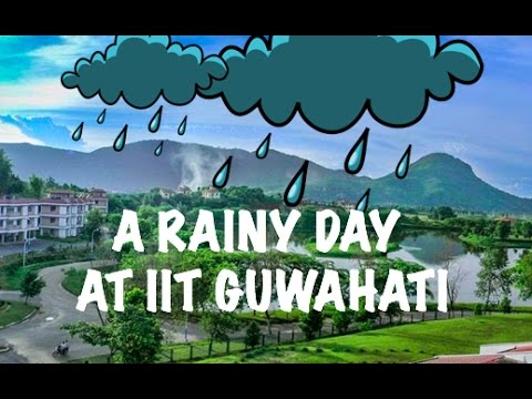A Rainy day at IIT Guwahati | A Walk around the Beautiful campus | 2017