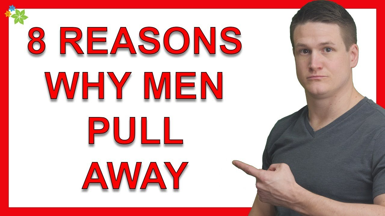The Top 8 Reasons Why Men Pull Away And Disappear on You