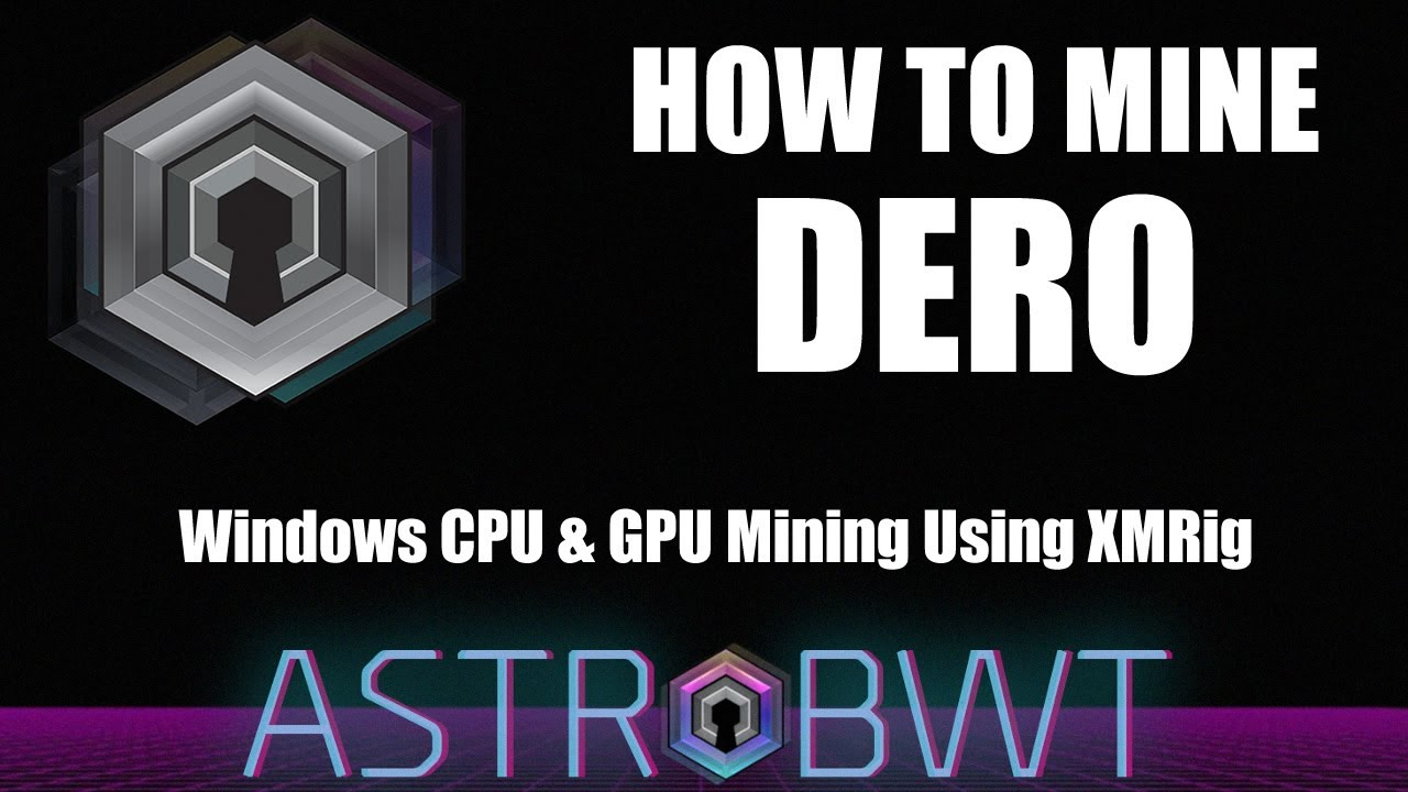 How to Mine DERO AstroBWT Using Windows XMRig Miner