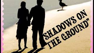 SHADOWS ON THE GROUND by Static Rocker