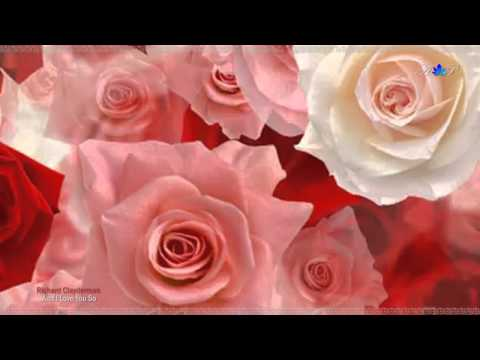 ♡ And I Love You So  - RICHARD CLAYDERMAN