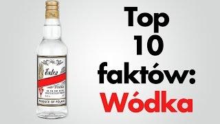 Dziesięć faktów: Wódka