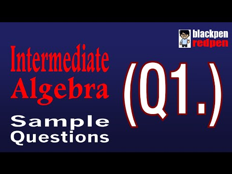 Intermediate Algebra Q1 (with music) | Los Angeles Pierce College math assessment sample