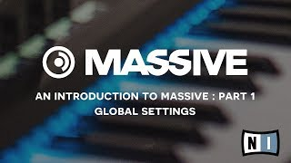 Native Instruments: Introduction to Massive pt 1 - Global Settings
