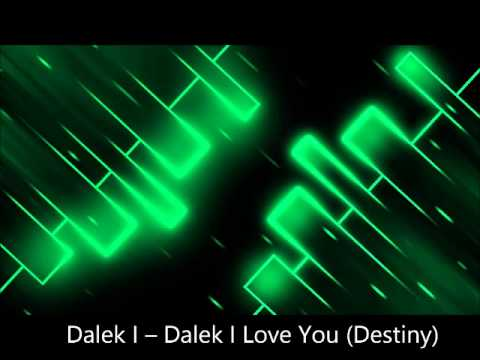 Dalek I ‎– Dalek I Love You (Destiny)