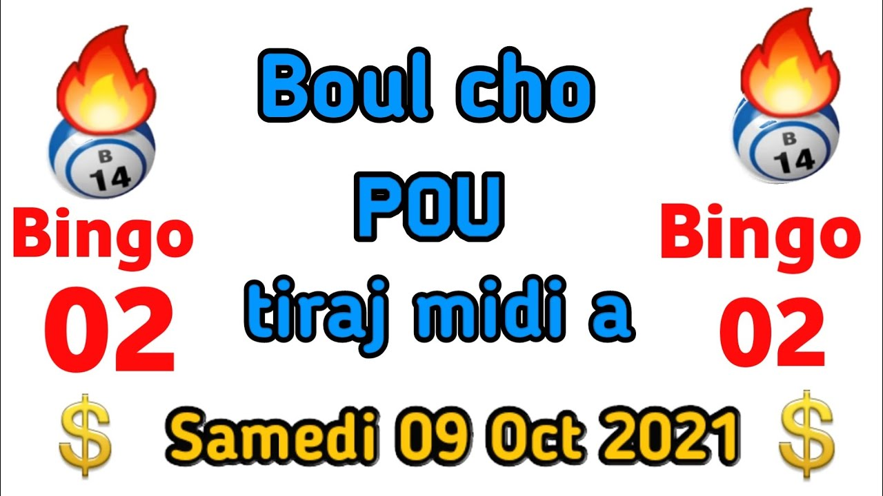 Download Boul cho pou peze fò jodia 09 Octobre 2021 NY et Fl.bingo ny:  02💸🔥Lotto4+maryaj