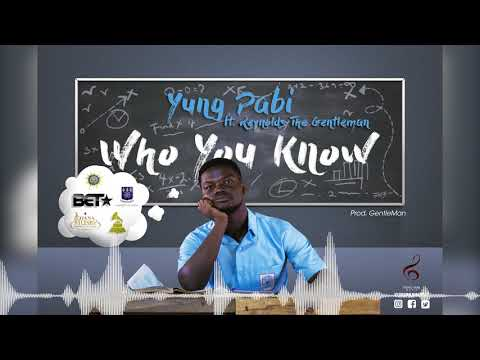 Yung Pabi   Who you know feat. Reynolds the gentleman  Audio Visuals