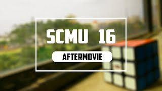 SCMU 2016 : AFTERMOVIE !