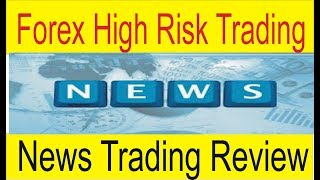 Forex High Risk Trading | News Forex Trading Review by Tani Forex in Urdu and Hindi
