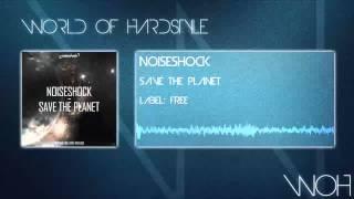 Noiseshock - Save The Planet [FREE TRACK]