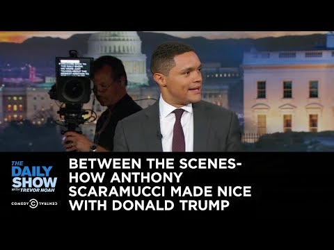 How Anthony Scaramucci Made Nice with Donald Trump - Between the Scenes: The Daily Show