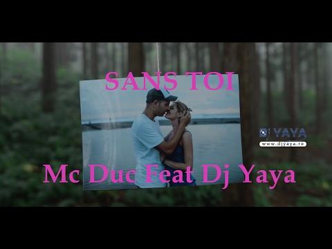 Sans Toi - Mc Duc Feat Dj Yaya - Mars 2016 - Clip Officiel