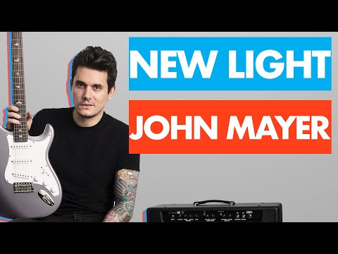"How To Play ""New Light"" By John Mayer On Guitar"