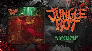 Jungle Rot - Stay Dead (Audio)