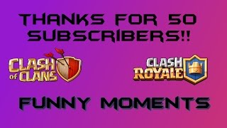 50 SUBSCRIBERS SPECIAL! | MY FUNNY CLASH OF CLANS MOMENTS