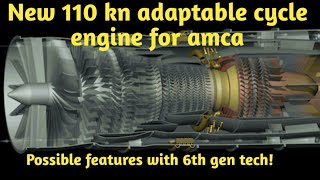 #Amca engine big update 110 kn adaptable cycle engine, amca with laser weapons possible!