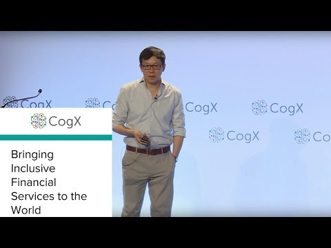 CogX 2018 - Bringing Inclusive Financial Services to the Wor