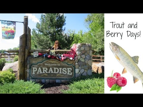 Paradise, Utah: Trout and Berry Days!