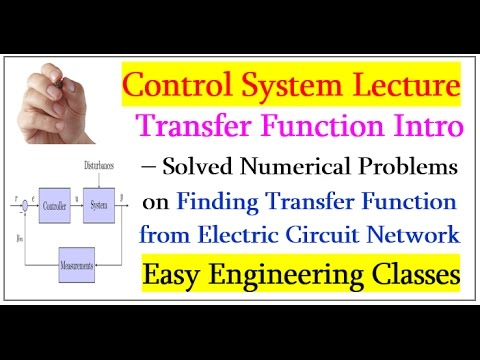 Transfer Function, Solved Numerical Problems - Finding Transfer Function of Electric Circuit