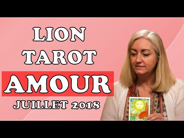 TAROT AMOUR LION 💕 COUPLE ET CÉLIBATAIRE 💕 ÉTÉ 2018