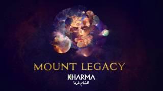 Hisham Kharma ^ Mount Legacy   هشام خرما