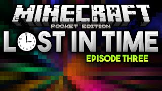 A Time Traveling Adventure! - Lost in Time Adventure Series Ep. 3 - Minecraft PE (Pocket Edition)