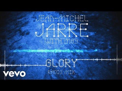 Jean-Michel Jarre, M83 - Glory (Radio Mix)