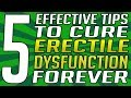 5 Tips To Naturally Overcome Erectile Dysfunction – How To Cure Erectile Dysfunction At Home